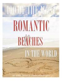 100 of the Most Romantic Beaches in the World