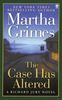The Case Has Altered: A Richard Jury Novel