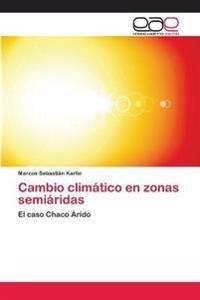 Cambio Climatico En Zonas Semiaridas