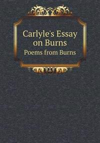 Carlyle's Essay on Burns Poems from Burns