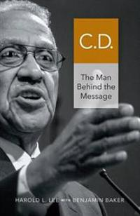 C.D.: The Man Behind the Message