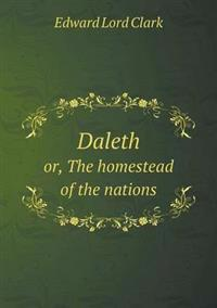 Daleth Or, the Homestead of the Nations