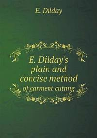 E. Dilday's Plain and Concise Method of Garment Cutting