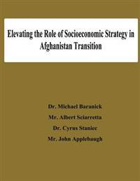 Elevating the Role of Socioeconomic Strategy in Afghanistan Transition