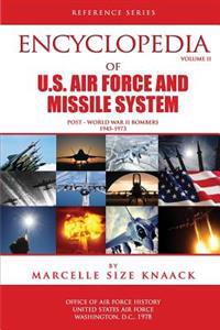 Encyclopedia of U.S. Air Force Aircraft and Missile Systems: Volume II, Post-World War II Bombers 1945-1973