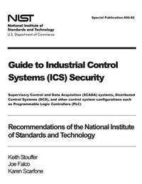 Guide to Industrial Control Systems (ICS) Security: Supervisory Control and Data Acquisition (Scada) Systems, Distributed Control Systems (Dcs), and O