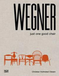Wegner: Just One Good Chair
