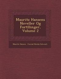 Mauritz Hansens Noveller Og Fort¿llinger, Volume 2