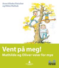 Vent på meg!; Mathilde og Oliver veier for mye