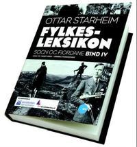 Fylkesleksikon for Sogn og Fjordane; bind 4 - Ottar Starheim   Inprintwriters.org