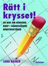 Rätt i krysset! : en bok om korsord, knep kändislösare, konstruktörer