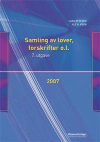 Samling av lover, forskrifter o.l. 2007