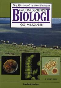Grunnleggende biologi og miljølære - Dag Bjerketvedt, Arne Pedersen | Inprintwriters.org