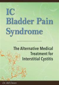 IC Bladder Pain Syndrome: The Alternative Medical Treatment for Interstitial Cystitis