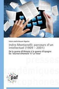 Indro Montanelli: Parcours D Un Intellectuel (1909 2001)