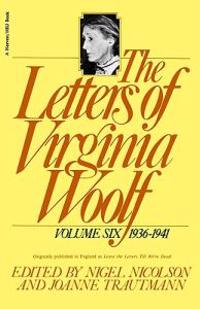 The Letters of Virginia Woolf: Vol. 6 (1936-1941)