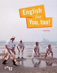 English for you, too! Starter