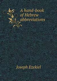 A Hand-Book of Hebrew Abbreviations