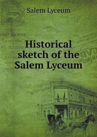 Historical Sketch of the Salem Lyceum