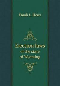 Election Laws of the State of Wyoming