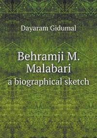 Behramji M. Malabari a Biographical Sketch