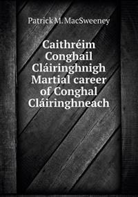 Caithreim Conghail Clairinghnigh Martial Career of Conghal Clairinghneach