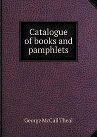 Catalogue of Books and Pamphlets