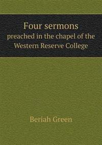 Four Sermons Preached in the Chapel of the Western Reserve College