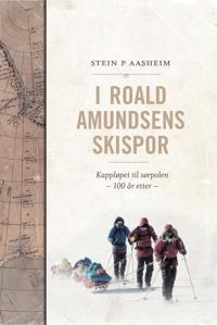 I Roald Amundsens skispor