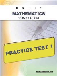 Cset Mathematics 110, 111, 112 Practice Test 1