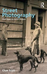 Street Photography: From Atget to Cartier-Bresson