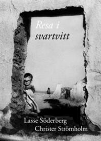 Resa i svartvitt - Lasse Söderberg pdf epub