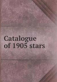 Catalogue of 1905 Stars