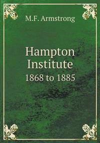Hampton Institute 1868 to 1885