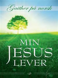 Min Jesus lever - Gloria Gaither, Bill Gaither | Ridgeroadrun.org