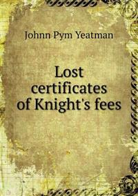 Lost Certificates of Knight's Fees