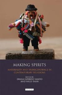 Making Spirits: Materiality and Transcendence in Contemporary Religions