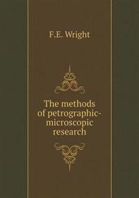 The Methods of Petrographic-Microscopic Research
