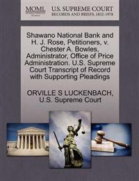 Shawano National Bank and H. J. Rose, Petitioners, V. Chester A. Bowles, Administrator, Office of Price Administration. U.S. Supreme Court Transcript of Record with Supporting Pleadings