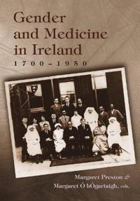 Gender and Medicine in Ireland  1700-1950
