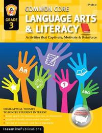 Common Core Language Arts & Literacy Grade 3: Activities That Captivate, Motivate & Reinforce