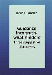 Guidance Into Truth-What Hinders Three Suggestive Discourses