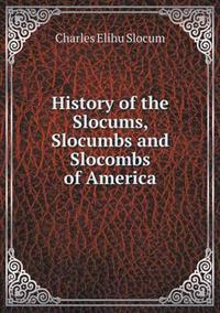 History of the Slocums, Slocumbs and Slocombs of America