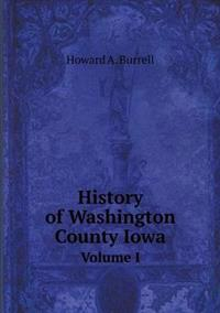History of Washington County Iowa Volume I