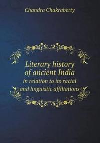 Literary History of Ancient India in Relation to Its Racial and Linguistic Affiliations