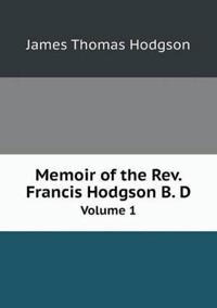 Memoir of the REV. Francis Hodgson B. D Volume 1