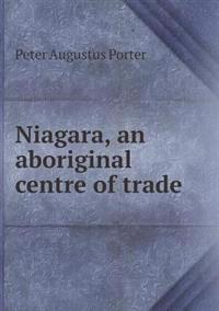 Niagara, an Aboriginal Centre of Trade