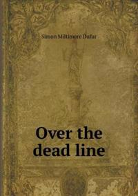 Over the Dead Line