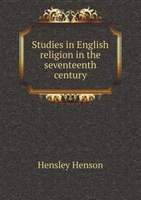 Studies in English Religion in the Seventeenth Century