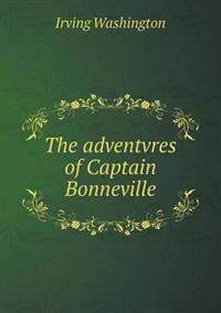 The Adventvres of Captain Bonneville